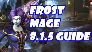 Frost Mage Guide 8.1.5 BFA WoW