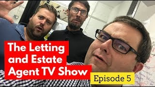 The Lettings and Estate Agent TV Show - Episode #5