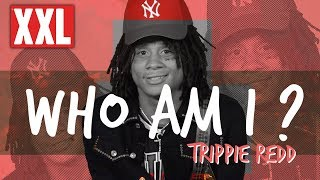 Trippie Redd Recalls Meeting Lil Wayne, XXXTentacion for the First Time - Who Am I?