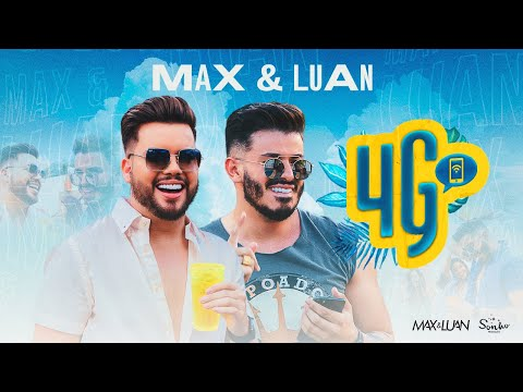 Max e Luan - 4G (Clipe Oficial)