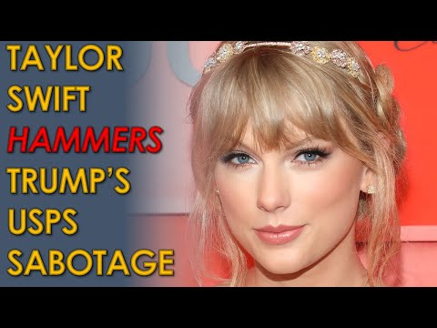 """Taylor Swift SLAMS Donald Trump's """"calculated dismantling"""" of USPS and election Sabotage"""