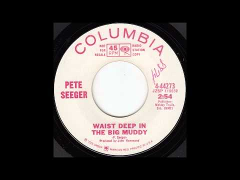 Waist Deep In The Big Muddy (Song) by Pete Seeger
