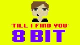 Till I Find You (8 Bit Remix Cover Version) [Tribute to Austin Mahone] - 8 Bit Universe