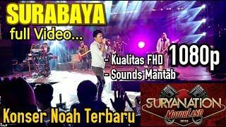 Konser Noah Terbaru 2019 Full HD SURABAYA   Kodam V Brawijaya @Suryanation