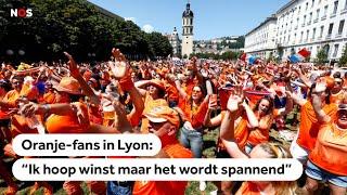 LIVE: Oranje-fans in Lyon klaar voor WK-finale
