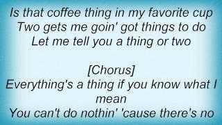 Joe Nichols - Everything's A Thing Lyrics