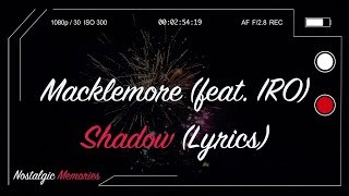 Macklemore   Shadow (feat. IRO) (Lyrics) (from Songland)