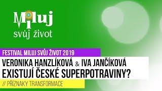 Existují české SUPERPOTRAVINY? Veronika Hanzlíková & Iva Jančíková