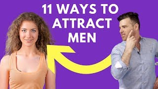 11 Scientifically Proven Ways to Attract the Man You Truly Desire