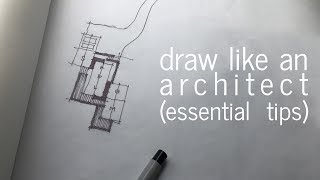 Draw Like An Architect - Essential Tips