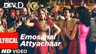 Emosanal Attyachar Lyrical Video   Dev D   Abhay Deol, Kalki Koechlin   Amit Trivedi