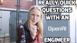 Catherine Olsson - Really Quick Questions with an OpenAI Engineer