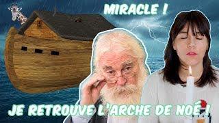 J'AI RETROUVÉ L'ARCHE DE NOÉ !