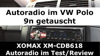 Autoradio im VW Polo 9n getauscht: XOMAX XM-CDB618 Autoradio im Test/Review
