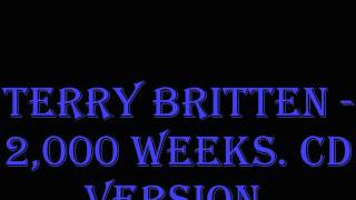 Terry Britten - 2,000 Weeks. CD Version.