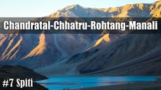 Ep7 | Day8-Chandratal-Chhatru-Rohtang-Manali | Ride to Spiti Valley