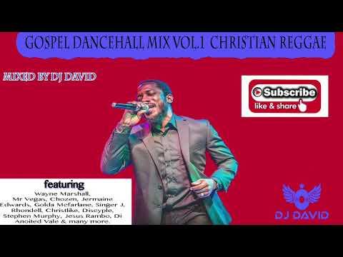 Gospel Dancehall Mix 2019 Vol. 1 Christian Dancehall/ Gospel Reggae/Gospel Hits