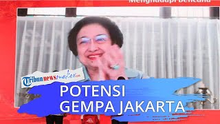 Ceritakan Potensi Gempa di Jakarta, Megawati: Sejauh Ini Penanganannya Masih Menyedihkan