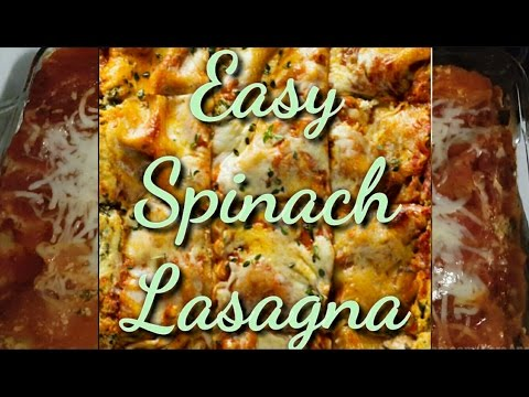 Easy Spinach Lasagna- How To & Recipe
