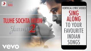 Tujhe Sochta Hoon - Jannat 2|Official Bollywood Lyrics|KK