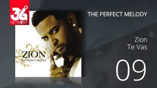 09. Zion - te vas (Audio Oficial) [The Perfect Melody]