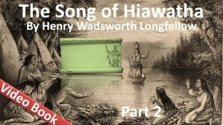 Part 2 - The Song of Hiawatha Audiobook by Henry Wadsworth Longfellow (Chs 12-22)