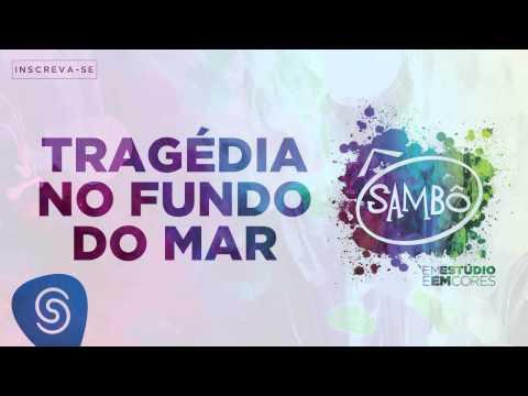 Tragédia No Fundo do Mar - Sambô
