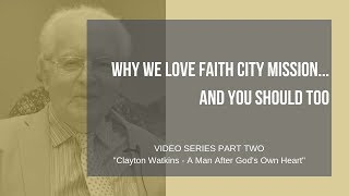 Why We Love Faith City Mission...And You Should Too! Part 2