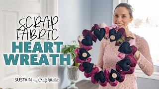 How To Make An Upcycled Scrap Fabric Heart Wreath For Valentines Day