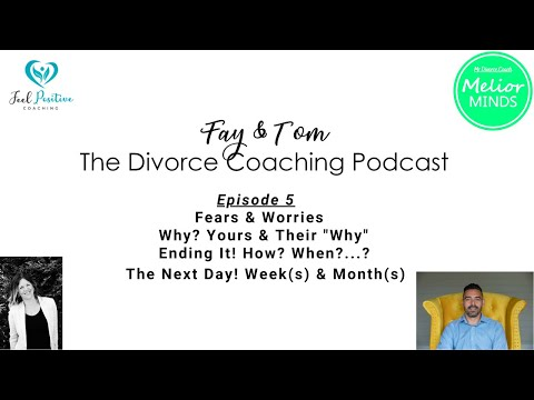 Divorce Coaching Podcast - Ep5 - Fears, Whys, The Next Day...