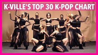 K-VILLE STAFF [TOP 30] K-POP SONGS • MAY 2017 (WEEK 4)