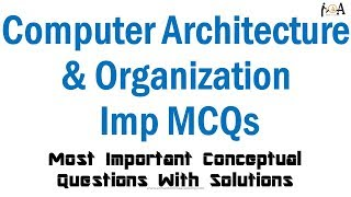 Computer Architecture & Organization Important MCQs | CSO | Conceptual Questions With Solution
