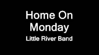 Little River Band - Home On Monday video
