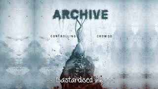"Archive  - Bastardised ink  - Álbum: ""Controlling Crowds"" HD"