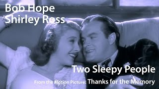 Bob Hope and Shirley Ross - Two Sleepy People (Thanks for the Memory) (1938)