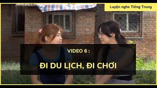 Luyện nghe tiếng Trung: Hội thoại #6| Chủ đề đi du lịch, đi chơi