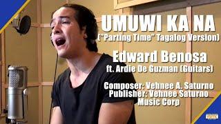 "Edward Benosa - Umuwi Ka Na (""Parting Time"" Tagalog Version) Official Lyric Video"