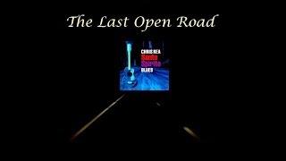 Chris Rea  - The Last Open Road (Lyrics)