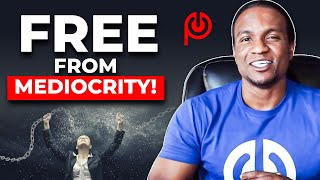 How to Break - Free from Mediocrity