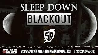 Sleep Down   Blackout (Original Mix)