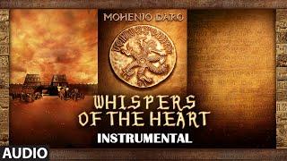 WHISPERS OF THE HEART Full Song | Mohenjo Daro