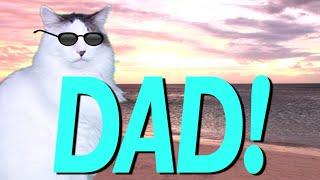HAPPY BIRTHDAY DAD! - EPIC CAT Happy Birthday Song