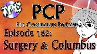 Surgery & Columbus - The Pro Crastinators Podcast, Episode 182