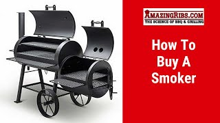 How To Buy A Smoker from AmazingRibs.com