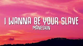 Måneskin - I Wanna Be Your Slave (Lyrics)