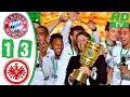 Bayern Munich Vs Frankfurt 1-3 Highlights & Goals - DFB Final 2018