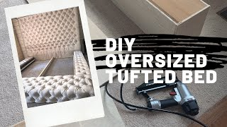 HOW TO : DIY OVERSIZED TUFTED BED & FRAME | Alexis Nichole
