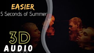 3D Audio | Easier   5 Seconds Of Summer (5SOS)