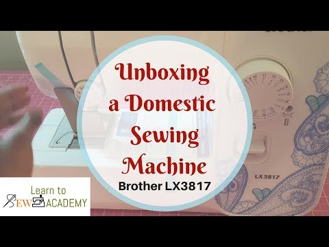 Unboxing Brother LX3817 Sewing Machine | Quick Sewing Tips #4 | LTS Academy