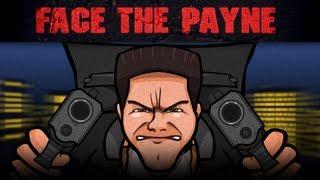 FACE THE PAYNE (Max Payne saga Parody)
